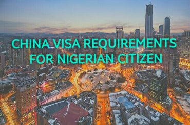 china visa requirements for Nigerian citizen