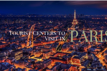 tourist centers to visit in Paris