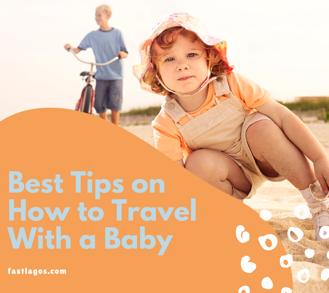 Best Tips on How to Travel With a Baby
