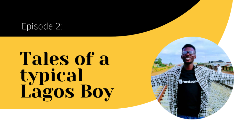 Tales of typical lagos boy