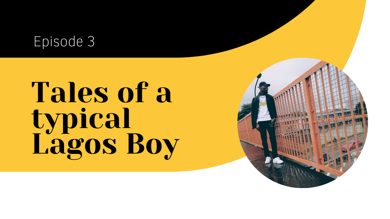 Tales of typical lagos boy (2)